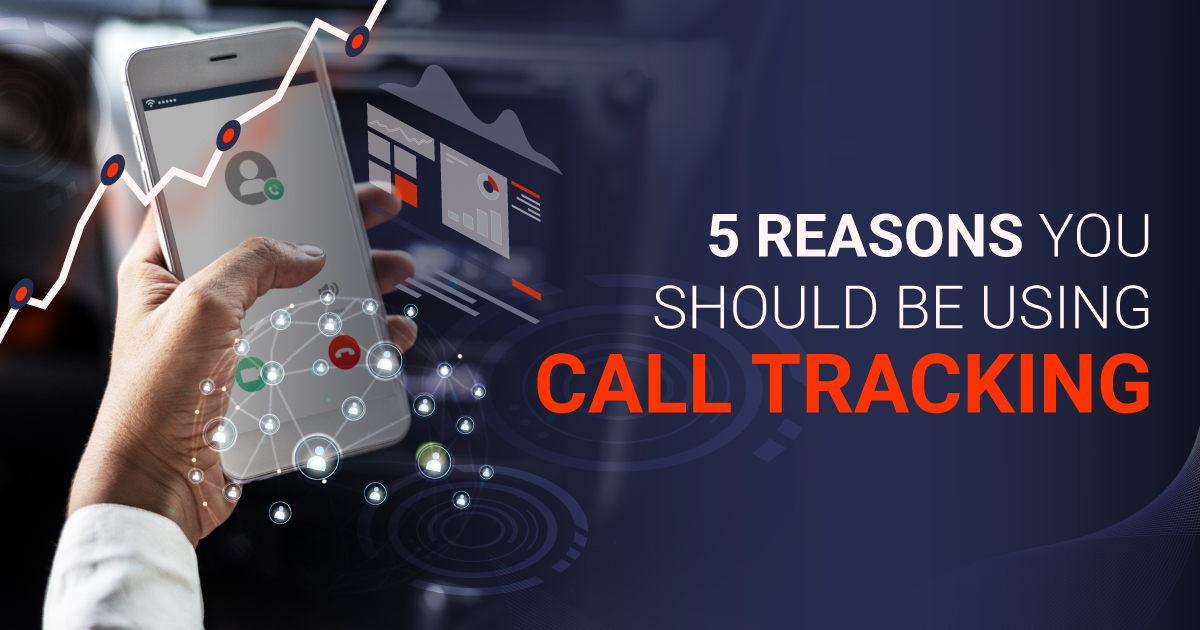 5 Reasons You Should be Using Call Tracking